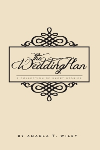 The Wedding Plan by Amaela T. Wiley
